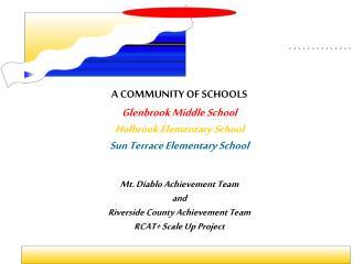A COMMUNITY OF SCHOOLS Glenbrook Middle School Holbrook Elementary School