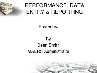 PERFORMANCE, DATA ENTRY & REPORTING