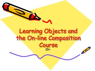 Learning Objects and the On-line Composition Course