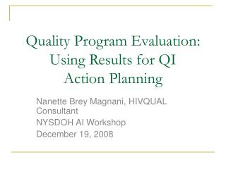 Quality Program Evaluation:  Using Results for QI Action Planning