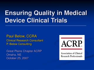 Ensuring Quality in Medical Device Clinical Trials