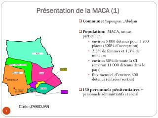 Pr sentation de la MACA 1