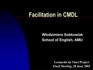Facilitation in CMDL
