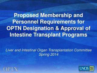Liver and Intestinal Organ Transplantation Committee  Spring 2014