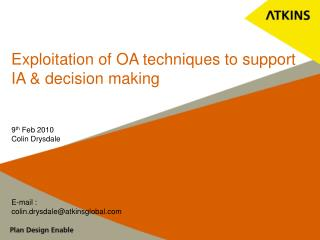 Exploitation of OA techniques to support IA & decision making