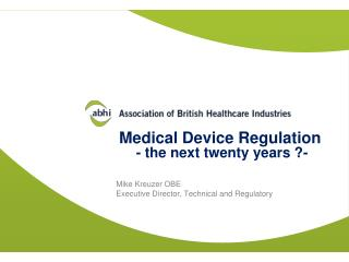 Medical Device Regulation  - the next twenty years ?-