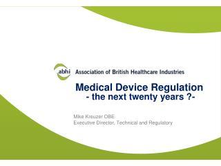 Medical Device Regulation  - the next twenty years ?-