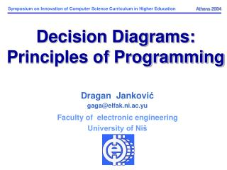 Symposium on Innovation of Computer Science Curriculum in Higher Education	  Athens 2004