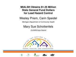 MIALSH Obtains $1.25 Million  State General Fund Dollars  for Lead Hazard Control