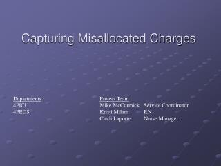 Capturing Misallocated Charges