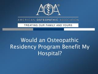 Would an Osteopathic Residency Program Benefit My Hospital?