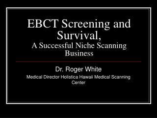 EBCT Screening and Survival, A Successful Niche Scanning Business