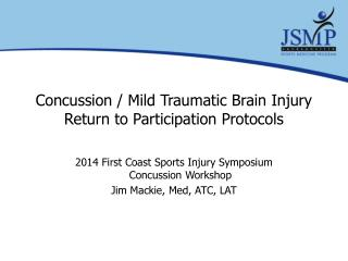 Concussion / Mild Traumatic Brain Injury Return to Participation Protocols