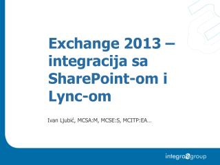 Exchange 2013 – integracija sa SharePoint-om i Lync-om