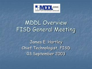 MDDL Overview FISD General Meeting