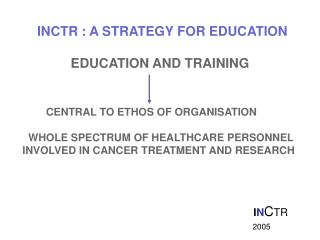 INCTR : A STRATEGY FOR EDUCATION                  EDUCATION AND TRAINING
