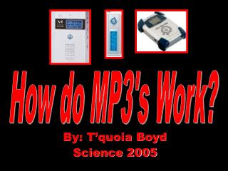 By: T'quoia Boyd Science 2005