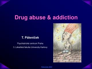 Drug abuse & addiction