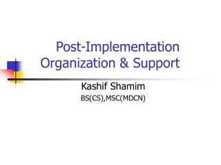 Post-Implementation Organization & Support