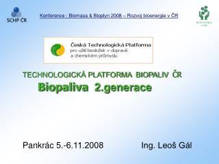 TECHNOLOGICKÁ PLATFORMA  BIOPALIV ČR Biopaliva   2.generace