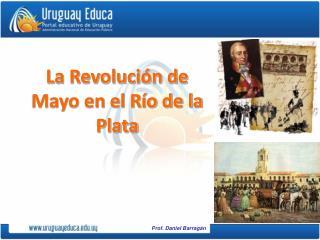 La Revolución de Mayo en el Río de la Plata