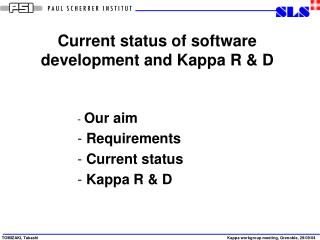 Current status of software development and Kappa R & D