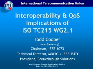Interoperability & QoS Implications of  ISO TC215 WG2.1