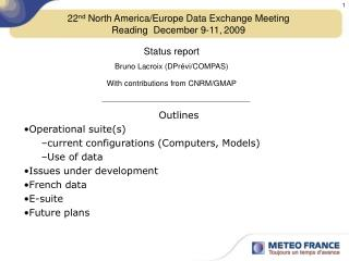 22 nd  North America/Europe Data Exchange Meeting  Reading  December 9-11, 2009
