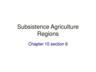 Subsistence Agriculture Regions