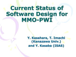 Current Status of Software Design for MMO-PWI