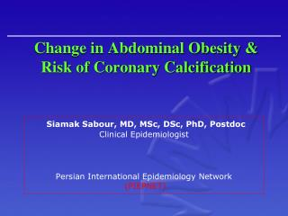 Change in Abdominal Obesity & Risk of Coronary Calcification