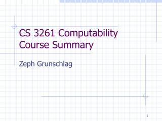 CS 3261 Computability  Course Summary