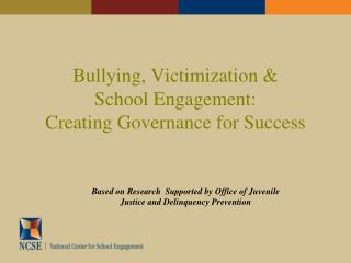 Bullying, Victimization  School Engagement: Creating Governance for Success