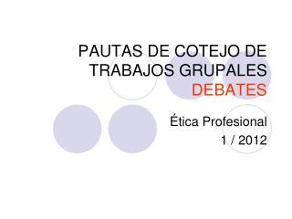 PAUTAS DE COTEJO DE TRABAJOS GRUPALES DEBATES