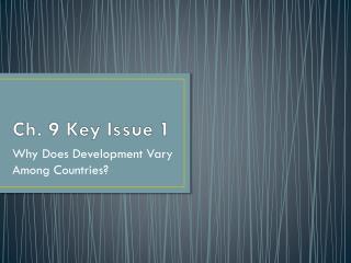 Ch. 9 Key Issue 1