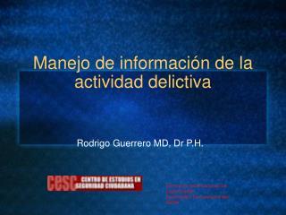 Manejo de informaci ón de la actividad delictiva