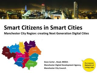 Smart Citizens in Smart Cities Manchester City Region: creating Next Generation Digital Cities