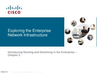 Exploring the Enterprise Network Infrastructure