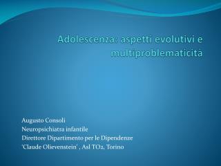 Adolescenza: aspetti evolutivi e  multiproblematicità
