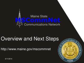 Overview and Next Steps maine/mscommnet
