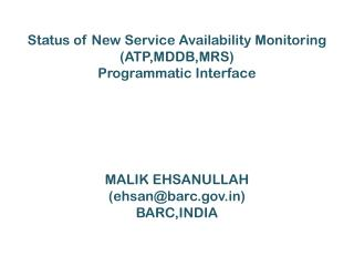 Status of New Service Availability Monitoring (ATP,MDDB,MRS) Programmatic Interface