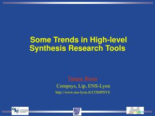 Some Trends in High-level Synthesis Research Tools