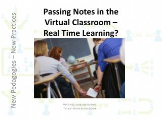 Passing Notes in the  Virtual Classroom –  Real Time Learning?