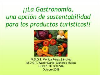 ¡¡La Gastronomía, una opción de sustentabilidad para los productos turísticos!!