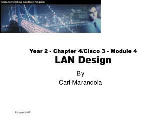Year 2 - Chapter 4/Cisco 3 - Module 4 LAN Design