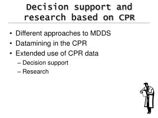 Decision support and research based on CPR