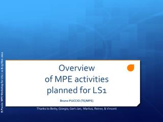 Overview  of MPE activities  planned for LS1