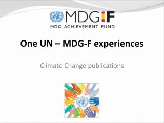 One UN – MDG-F experiences