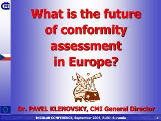 D r . PAVEL KLENOVSKY ,  CMI General Director