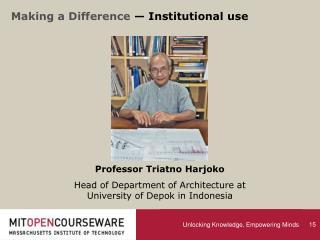 Professor Triatno Harjoko Head of Department of Architecture at University of Depok in Indonesia